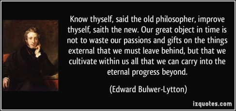 quote-know-thyself-said-the-old-philosopher-improve-thyself-saith-the-new-our-great-object-in-time-is-edward-bulwer-lytton-281728